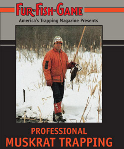 Fur Fish Game Professional Muskrat Trapping DVD ffgpmt